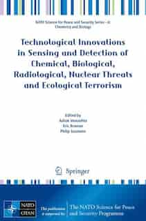 Technological Innovations in Sensing and Detection of Chemical, Biological, Radiological, Nuclear Threats and Ecological Terrorism by Ashok Vaseashta