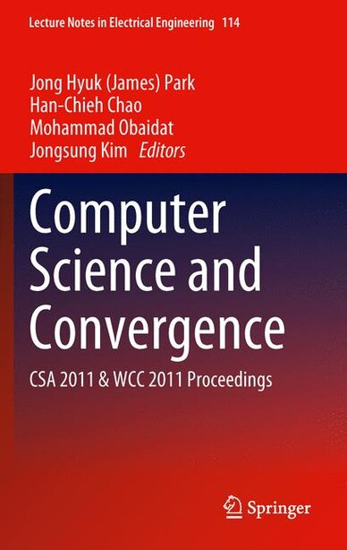 Computer Science and Convergence: Csa 2011 And Wcc 2011 Proceedings by James (Jong Hyuk) Park