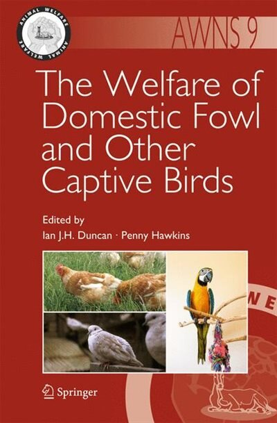 The Welfare of Domestic Fowl and Other Captive Birds by Ian J. H. Duncan
