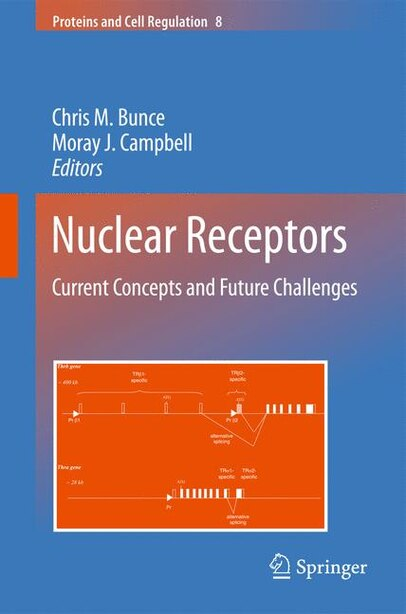 Nuclear Receptors: Current Concepts and Future Challenges by Chris M. Bunce
