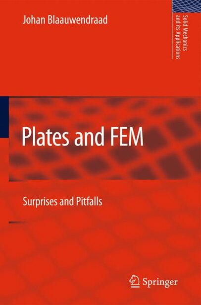 Plates and FEM: Surprises and Pitfalls by Johan Blaauwendraad