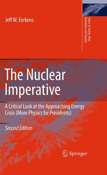 The Nuclear Imperative: A Critical Look at the Approaching Energy Crisis (More Physics for Presidents) by Jeff Eerkens