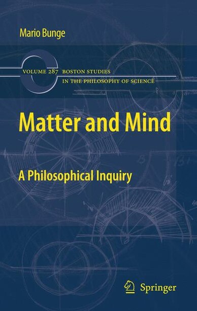 Matter and Mind: A Philosophical Inquiry by Mario Bunge
