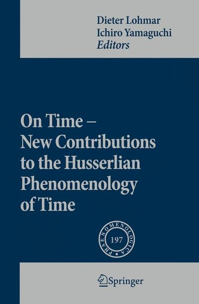 On Time - New Contributions to the Husserlian Phenomenology of Time by Dieter Lohmar