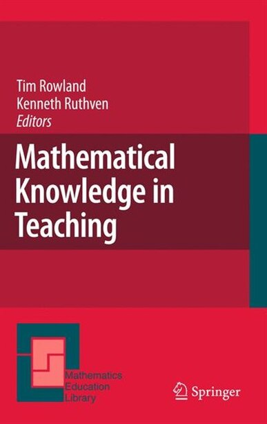 Mathematical Knowledge in Teaching by Tim Rowland
