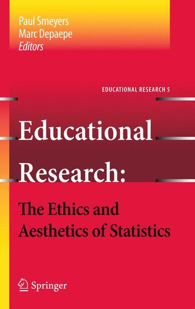 Educational Research - the Ethics and Aesthetics of Statistics by Paul Smeyers