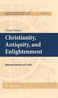 Christianity, Antiquity, and Enlightenment: Interpretations of Locke