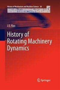 History of Rotating Machinery Dynamics by J.S. Rao