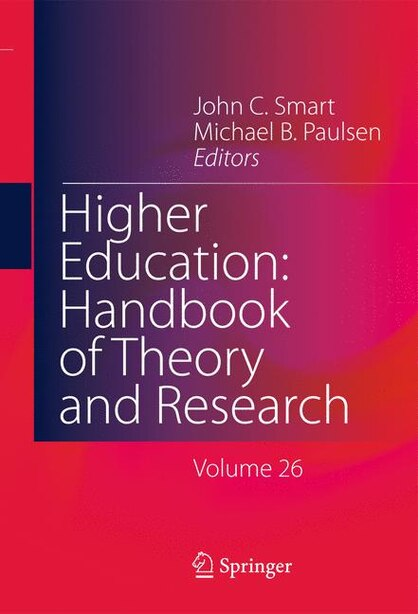 Higher Education: Handbook Of Theory And Research: Volume 26 by John C. Smart