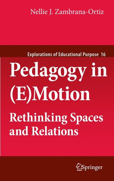 Pedagogy in (E)Motion: Rethinking Spaces and Relations by Nellie J. Zambrana-Ortiz
