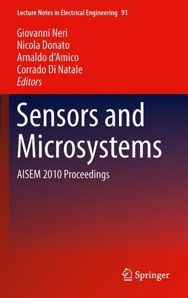Sensors and Microsystems: AISEM 2010 Proceedings by Giovanni Neri