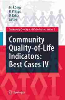 Community Quality-of-life Indicators: Best Cases Iv by M. Joseph Sirgy