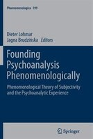 Founding Psychoanalysis Phenomenologically: Phenomenological Theory of Subjectivity and the…