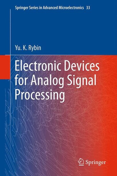 Electronic Devices For Analog Signal Processing by Yu. K. Rybin