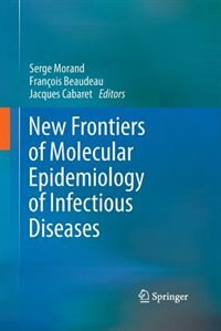 New Frontiers of Molecular Epidemiology of Infectious Diseases by Serge Morand