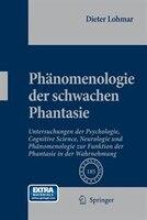 Phänomenologie der schwachen Phantasie: Untersuchungen der Psychologie, Cognitive Science…