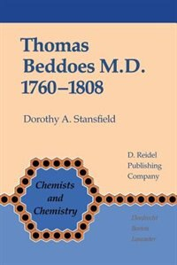 Thomas Beddoes M.D. 1760-1808: Chemist, Physician, Democrat by D.a. Stansfield