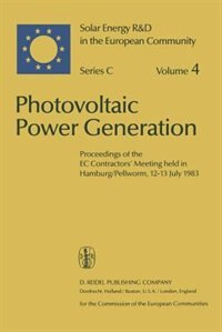 Photovoltaic Power Generation: Proceedings of the EC Contractors' Meeting held in Hamburg/Pellworm, 12-13 July 1983 by Willeke Palz