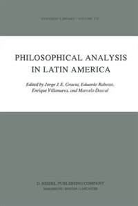 Philosophical Analysis in Latin America by J.J. Gracia