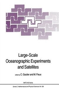Large-Scale Oceanographic Experiments and Satellites by C. Gautier