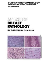 Atlas of Breast Pathology by R.R. Millis