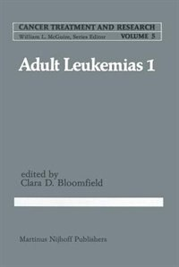 Adult in Leukemias 1 by Clara D. Bloomfield