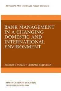 Bank Management in a Changing Domestic and International Environment: The Challenges of the Eighties by D.E. Fair