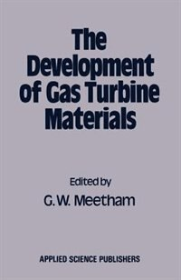 The Development of Gas Turbine Materials by G.W. Meetham
