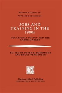 Jobs and Training in the 1980s: Vocational Policy and the Labor Market