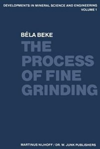The Process of Fine Grinding by B. Beke