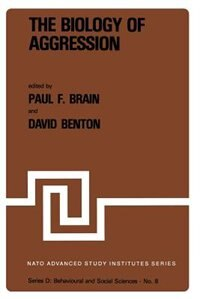 The Biology of Aggression by P.f. Brain
