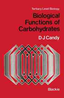 Biological Functions of Carbohydrates by D.J. Candy
