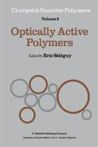 Optically Active Polymers by E. Sélégny