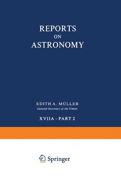 Reports On Astronomy: Transactions Of The International Astronomical Union Volume Xviia - Part 2 by Edith Muller
