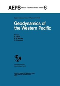 Geodynamics of the Western Pacific: Proceedings of the International Conference on Geodynamics of the Western Pacific-Indonesian Region by Seiya Uyeda
