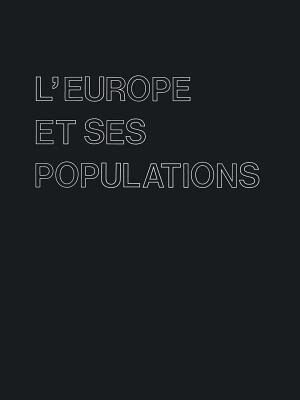 L'Europe et ses Populations by J.A. Miroglio