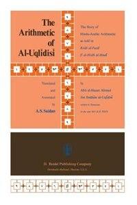 The Arithmetic of Al-Uqlidisi: The Story of Hindu-Arabic Arithmetic as told  in Kitab al-Fu?ul fi al