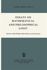 Essays on Mathematical and Philosophical Logic: Proceedings of the Fourth Scandinavian Logic Symposium and of the First Soviet-Finnish Logic Confer by Jaakko Hintikka