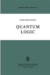 Quantum Logic by Peter Mittelstaedt