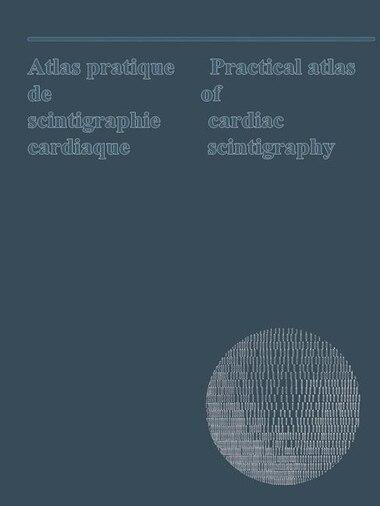 Atlas pratique de scintigraphie cardiaque / Practical atlas of cardiac scintigraphy: Bilingual: English and French by P. de Vernejoul