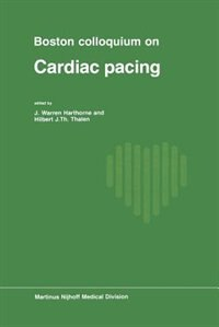 Boston Colloquium on Cardiac Pacing by J.W. Harthorne