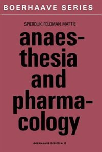 Anaesthesia And Pharmacology: With A Special Section On Professional Hazards by J. Spierdijk