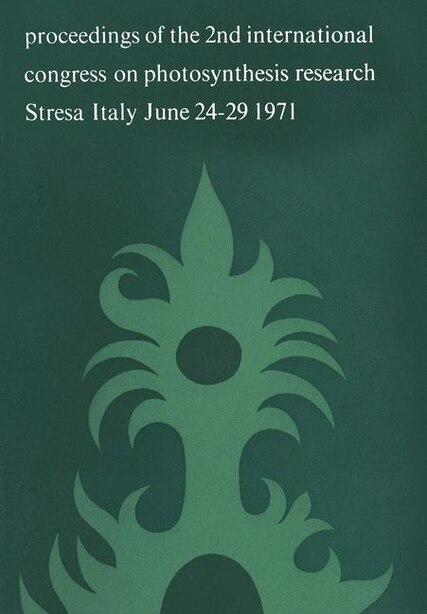 Photosynthesis, two centuries after its discovery by Joseph Priestley: Proceedings of the IInd International Congress on Photosynthesis Research Stresa, June 24 - 29, 197 by G. Forti