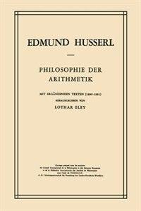 Philosophie der Arithmetik: Mit Ergänzenden Texten (1890-1901) by Edmund Husserl