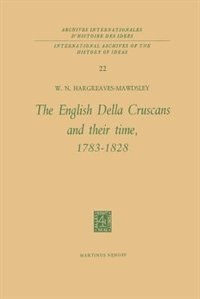 The English Della Cruscans and Their Time, 1783-1828 by W.N. Hargreaves-mawdsley
