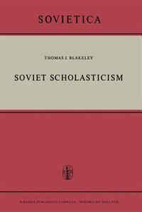 Soviet Scholasticism by J.E. Blakeley