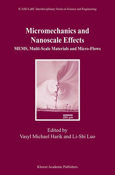Micromechanics and Nanoscale Effects: MEMS, Multi-Scale Materials and Micro-Flows by Vasyl Michael Harik