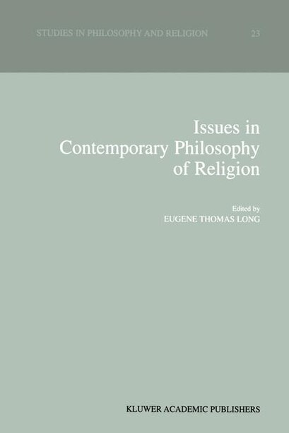 Issues in Contemporary Philosophy of Religion by Eugene Thomas Long