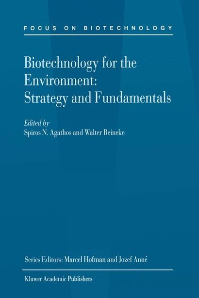 Biotechnology For The Environment: Strategy And Fundamentals by Spiros Agathos