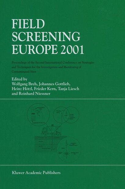 Field Screening Europe 2001: Proceedings of the Second International Conference on Strategies and Techniques for the Investigati by Wolfgang Breh